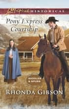 Pony Express Courtship ebook by Rhonda Gibson