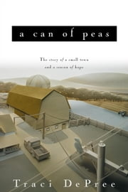 A Can of Peas ebook by Traci DePree