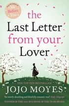The Last Letter from Your Lover ebook by Jojo Moyes