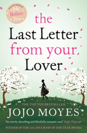 The Last Letter from Your Lover - 'An exquisite tale of love lost, love found and the power of letter-writing' Sunday Express ebook by Jojo Moyes