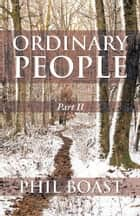 Ordinary People - Part II ebook by Phil Boast