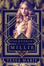 Discovering the Real Millie ebook by Tessa Marie, Theresa Paolo