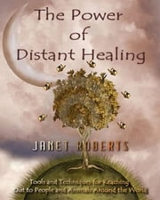 Power of Distant Healing ebook by Janet Roberts