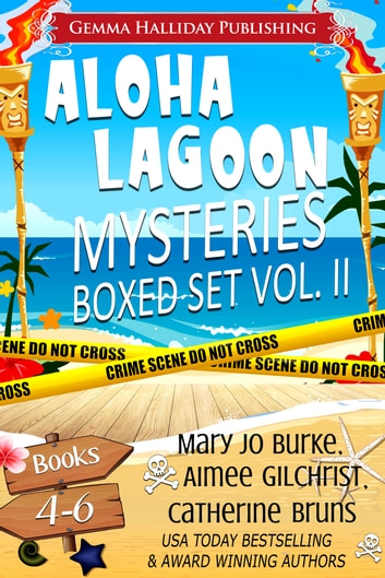 Aloha Lagoon Mysteries Boxed Set Vol. II (Books 4-6) ebook by Mary Jo Burke,Aimee Gilchrist,Catherine Bruns