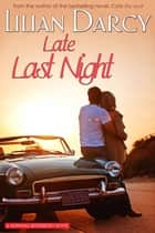 Late Last Night ebook by Lilian Darcy