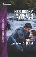 Her Rocky Mountain Defender ebook by Jennifer D. Bokal