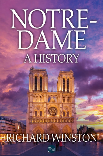 Notre-Dame: A History ebook by Richard Winston