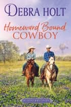 Homeward Bound, Cowboy ebook by Debra Holt