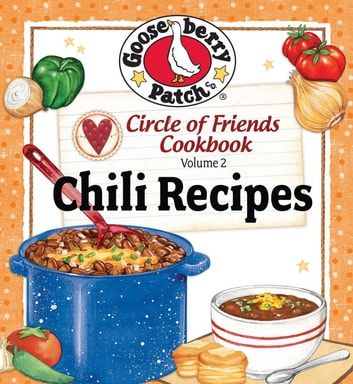 Circle of Friends Cookbook - 25 Chili Recipes ebook by Gooseberry Patch