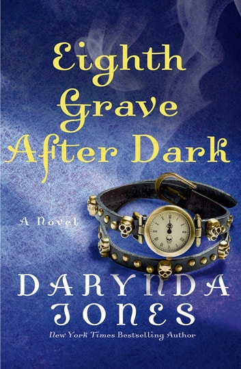Eighth Grave After Dark - A Novel ebook by Darynda Jones