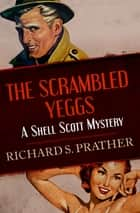 The Scrambled Yeggs ebook by Richard S. Prather