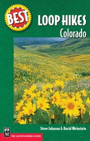 Best Loop Hikes Colorado ebook by Steve Johnson,David Weinstein