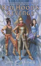Red Hood's Revenge eBook by Jim C. Hines