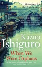 When We Were Orphans ebook by Kazuo Ishiguro