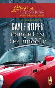 Caught in the Middle ebook by Gayle Roper