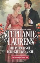 The Pursuits of Lord Kit Cavanaugh ebook by Stephanie Laurens