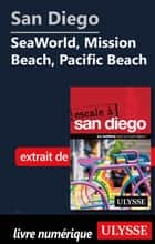 San Diego - SeaWorld, Mission Beach, Pacific Beach ebook by Collectif Ulysse