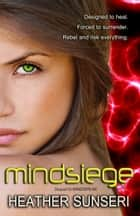 Mindsiege (Mindspeak series, Book #2) ebook by Heather Sunseri