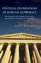 Political Foundations of Judicial Supremacy ebook by Keith E. Whittington