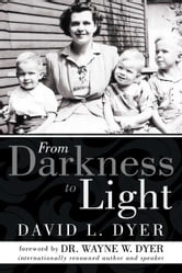 From Darkness to Light ebook by David L. Dyer