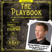 The Playbook - Suit up. Score chicks. Be awesome. audiobook by Barney Stinson
