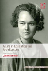 A Life in Education and Architecture - Mary Beaumont Medd ebook by Dr Catherine Burke,Dr Eamonn Canniffe
