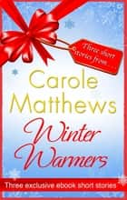 Winter Warmers - An eBook Exclusive from Carole Matthews ebook by Carole Matthews