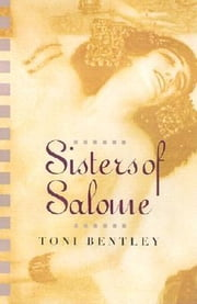 Sisters of Salome ebook by Bentley, Toni