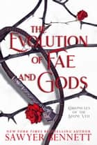 The Evolution of Fae and Gods ebook by Sawyer Bennett