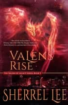 Valens Rise, Urban Fantasy, Book 2 ebook by Sherrel Lee