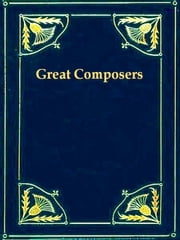 Great Italian and French Composers, and Great German Composers ebook by George T. Ferris