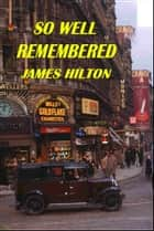 Lost horizon a novel of shangri la ebook by james hilton so well remembered ebook by james hilton fandeluxe Epub