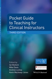 Pocket Guide to Teaching for Clinical Instructors ebook by Ian Bullock,Mike Davis,Andrew Lockey,Kevin Mackway-Jones