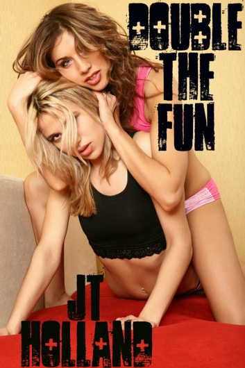 Double The Fun ebook by JT Holland