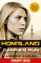 Homeland: Carrie's Run [Prequel Book] Part 2 of 3 ebook by Andrew Kaplan