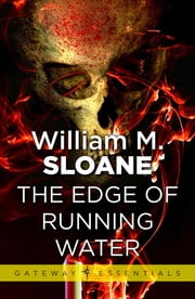 The Edge of Running Water ebook by William Sloane