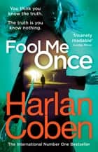 Fool Me Once - from the #1 bestselling creator of the hit Netflix series The Stranger ebook by