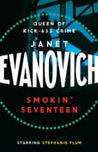 Smokin' Seventeen - A witty mystery full of laughs, lust and high-stakes suspense ebook by Janet Evanovich