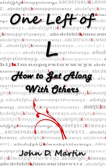One Left of L, How to Get Along With Others ebook by John Martin