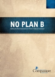No Plan B ebook by Compassion International