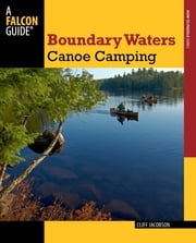 Boundary Waters Canoe Camping ebook by Cliff Jacobson