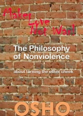 The Philosophy of Nonviolence - about turning the other cheek ebook by Osho