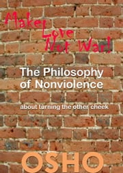 The Philosophy of Nonviolence - about turning the other cheek ebook by Osho,Osho International Foundation