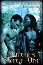 Mutegi's Sweet One ebook by Charlie Richards