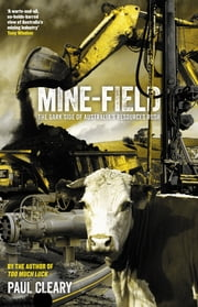 Mine-Field - The Dark Side of Australia's Resources Rush ebook by Paul Cleary