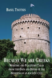 Because We Are Greeks ebook by Basil Tsotsis