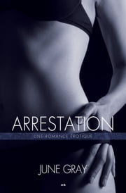 Désarmement - 2 - Arrestation ebook by June Gray