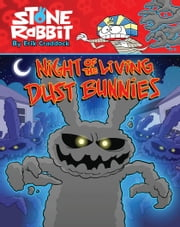 Stone Rabbit #6: Night of the Living Dust Bunnies ebook by Erik Craddock, Erik Craddock
