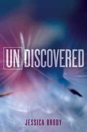 Undiscovered - An Unremembered Novella ebook by Jessica Brody