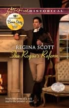 The Rogue's Reform: The Rogue's Reform\House of Secrets ebook by Regina Scott,Marta Perry